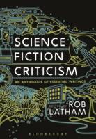 Latham, Rob - Science Fiction Criticism: An Anthology of Essential Writings - 9781474248617 - V9781474248617