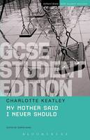 Keatley, Charlotte - My Mother Said I Never Should GCSE Student Edition (GCSE Student Editions) - 9781474251822 - V9781474251822