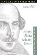 Russell Jackson - Gielgud, Olivier, Ashcroft, Dench: Great Shakespeareans: Volume XVI - 9781474253390 - V9781474253390
