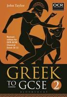 Taylor, John - Greek to GCSE: Part 2: Revised edition for OCR GCSE Classical Greek (9-1) - 9781474255202 - V9781474255202