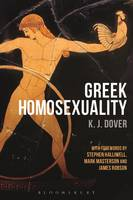 Dover, K. J. - Greek Homosexuality: with Forewords by Stephen Halliwell, Mark Masterson and James Robson - 9781474257152 - V9781474257152