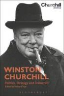 - Winston Churchill: Politics, Strategy and Statecraft - 9781474263856 - V9781474263856