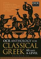 Rob Colborn, Frederica Daniele, Ben Gravell, Sarah Harden, Steven Kennedy, Matthew McCullagh, Charlie Paterson, John Taylor, Claire Webster Malcolm Ca - OCR Anthology for Classical Greek AS and A level - 9781474266024 - V9781474266024
