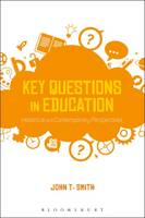 Smith, John T. - Key Questions in Education: Historical and Contemporary Perspectives - 9781474268738 - V9781474268738