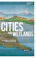 Giblett, Rod - Cities and Wetlands: The Return of the Repressed in Nature and Culture (Environmental Cultures) - 9781474269827 - V9781474269827