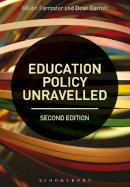Forrester, Gillian, Garratt, Dean - Education Policy Unravelled - 9781474270052 - V9781474270052