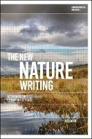 Smith, Jos - The New Nature Writing: Rethinking the Literature of Place (Environmental Cultures) - 9781474275019 - V9781474275019