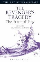 Gretchen Minton - The Revenger's Tragedy: The State of Play (Arden Shakespeare The State of Play) - 9781474280372 - V9781474280372