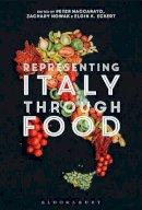 Peter Naccarato, Zachary Nowak, Elgin K. Eckert - Representing Italy Through Food - 9781474280419 - V9781474280419