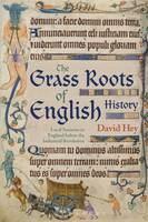 Hey, David - The Grass Roots of English History: Local Societies in England before the Industrial Revolution - 9781474281645 - V9781474281645