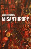Gibson, Andrew - Misanthropy: The Critique of Humanity - 9781474293167 - V9781474293167