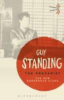 Standing, Guy - The Precariat: The New Dangerous Class (Bloomsbury Revelations) - 9781474294164 - V9781474294164