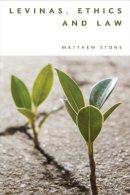 Stone, Matthew - Levinas, Ethics and Law - 9781474400763 - V9781474400763