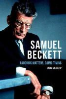 Salisbury, Laura - Samuel Beckett: Laughing Matters, Comic Timing - 9781474401401 - V9781474401401