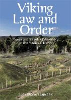 Sanmark, Alexandra - Viking Law and Order: Places and Rituals of Assembly in the Medieval North (Traditions in World Cinema) - 9781474402293 - V9781474402293