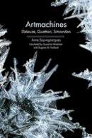 Sauvagnargues, Anne - Artmachines: Deleuze, Guattari, Simondon - 9781474402538 - V9781474402538