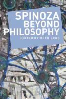 Beth Lord - Spinoza Beyond Philosophy - 9781474404723 - V9781474404723