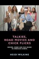 Wilkins, Heidi - Talkies, Road Movies and Chick Flicks - 9781474406895 - V9781474406895