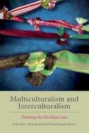 Nasar Meer, Tariq Modood, Ricard Zapata-Barrero - Multiculturalism and Interculturalism - 9781474407090 - V9781474407090