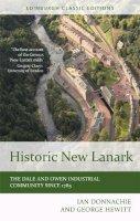 Donnachie, Ian - Historic New Lanark (Edinburgh Classic Editions) - 9781474407816 - V9781474407816