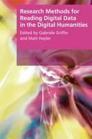 Griffin - Research Methods for Reading Digital Data in the Digital Humanities - 9781474409612 - V9781474409612
