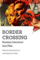 - Border Crossing: Russian Literature into Film - 9781474411424 - V9781474411424