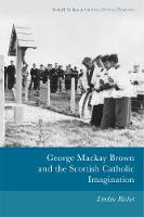 Bicket, Linden - George Mackay Brown and the Scottish Catholic Imagination (Scottish Religious Cultures) - 9781474411653 - V9781474411653