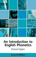 Ogden, Richard - An Introduction to English Phonetics (Edinburgh Textbooks on the English Language) - 9781474411752 - V9781474411752
