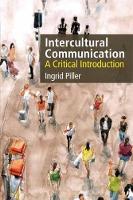 Piller, Ingrid - Intercultural Communication: A Critical Introduction - 9781474412902 - V9781474412902
