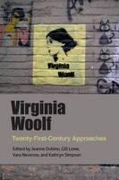 Jeanne Dubino, Gill Lowe, Vara Neverow, Kathryn Simpson - Virginia Woolf: Twenty-First-Century Approaches - 9781474414135 - V9781474414135