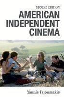Tzioumakis, Yannis - American Independent Cinema: Second Edition (The New Edinburgh Islamic Surveys) - 9781474416849 - V9781474416849