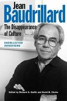 Richard G. Smith, David B. Clarke - Jean Baudrillard: The Disappearance of Culture: Uncollected Interviews - 9781474417785 - V9781474417785