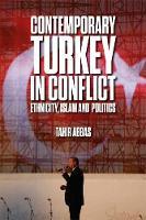 Abbas, Tahir - Contemporary Turkey in Conflict: Ethnicity, Islam and Politics - 9781474417990 - V9781474417990
