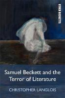 Langlois, Christopher - Samuel Beckett and the Terror of Literature (Other Becketts) - 9781474419000 - V9781474419000