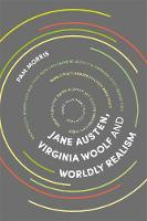 Morris, Pam - Jane Austen, Virginia Woolf and Worldly Realism - 9781474419130 - V9781474419130
