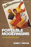 Ridge, Emily - Portable Modernisms: The Art of Travelling Light (Edinburgh Critical Studies in Modernist Culture) - 9781474419598 - V9781474419598
