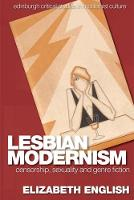 English, Elizabeth - Lesbian Modernism: Censorship, Sexuality and Genre Fiction (Edinburgh Critical Studies in Modernist Culture EUP) - 9781474424493 - V9781474424493