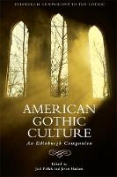 Faflak, Joel - American Gothic Culture: An Edinburgh Companion (Edinburgh Companions to the Gothic) - 9781474425551 - V9781474425551