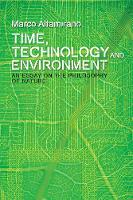 Altamirano, Marco - Time, Technology and Environment: An Essay on the Philosophy of Nature (Plateaus New Directions in Deleuze Studies) - 9781474425797 - V9781474425797