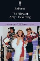 Frances Smith, Timothy Shary - ReFocus: The Films of Amy Heckerling - 9781474425896 - V9781474425896