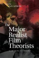 Aitken, Ian - The Major Realist Film Theorists: A Critical Anthology - 9781474425964 - V9781474425964
