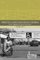 Gott, Michael - French-language Road Cinema: Borders, Diasporas, Migration and 'New Europe' (Traditions in World Cinema) - 9781474426015 - V9781474426015