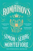 Sebag Montefiore, Simon - The Romanovs: 1613-1918 - 9781474600873 - V9781474600873