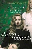 Gillian Flynn - Sharp Objects: A major HBO & Sky Atlantic Limited Series starring Amy Adams, from the director of BIG LITTLE LIES, Jean-Marc Vallée - 9781474601610 - 9781474601610