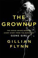 Flynn, Gillian - The Grownup - 9781474603041 - V9781474603041