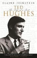 Feinstein, Elaine - Ted Hughes: The Biography of a Poet - 9781474605571 - V9781474605571