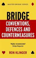 Klinger, Ron - Bridge Conventions, Defences and Countermeasures (MASTER BRIDGE) - 9781474605632 - V9781474605632