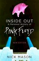 Mason, Nick - Inside Out: A Personal History of Pink Floyd - 9781474606486 - V9781474606486