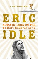 Idle, Eric - Always Look on the Bright Side of Life: A Sortabiography - 9781474610285 - 9781474610285