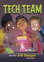 Metz, Melinda - Tech Team and the 3-D Danger - 9781474700191 - V9781474700191